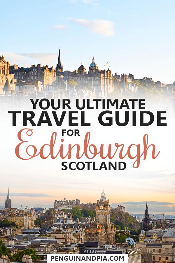 Ultimate Travel Guide For Edinburgh Scotland