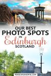 Our best photo spots in Edinburgh, Scotland