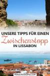 Zwischenstopp in Lissabon Tipps