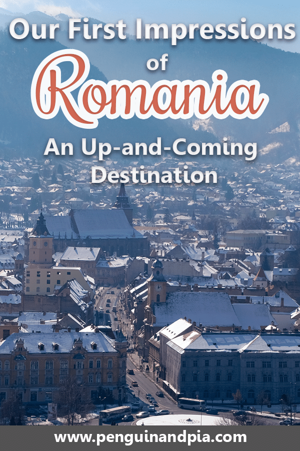 Our First Impressions of Romania - An Up-and-Coming Destination