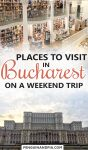 Places to Visit in Bucharest Romania on a Weekend Trip