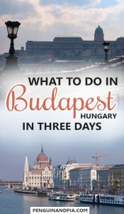 What to Do in Budapest, Hungary, in 3 Days