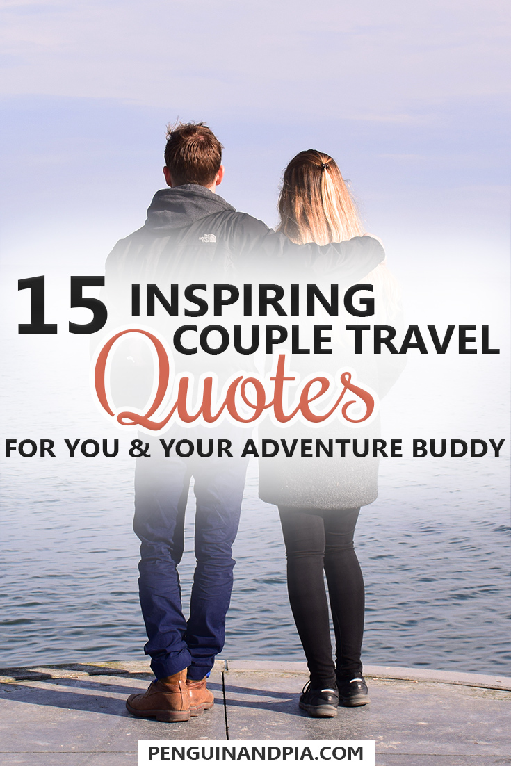 Couple Travel Quotes for Your and Your Adventure Buddy