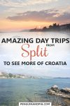 Amazing Day Trips From Split to See More of Croatia