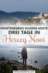 Drei Tage in Herceg Novi, Montenegro