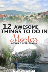 Awesome Things to Do in Mostar Bosnia and Herzegovina