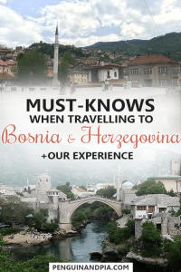 Must-Knows when travelling to Bosnia and Herzegovina