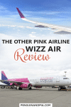 The Other Pink Airline: Wizz Air Review