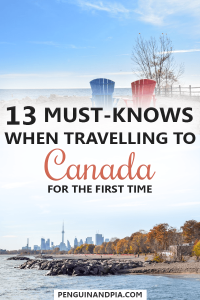 Must-Knows When Travelling to Canada