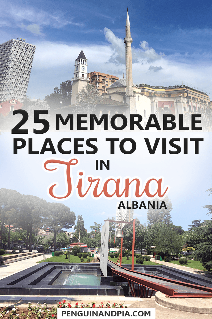 25 Memorable Places to visit in Tirana Albania