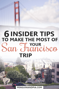 Insider Tips for your San Francisco Trip