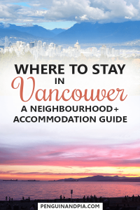 Where to stay in Vancouver, Canada