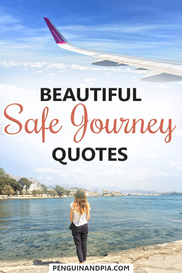 26 Perfect Safe Journey Quotes To Wish Your Traveller Well