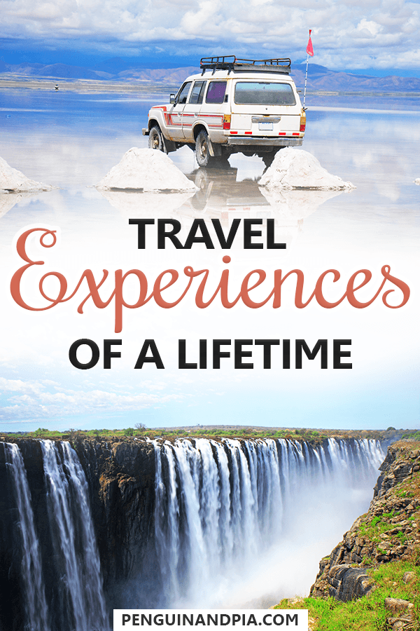 Travel Experiences of a Lifetime