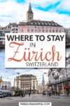Where to stay in Zurich Pin
