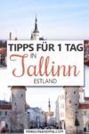 Tipps für einen Tag in Tallinn Estland Pin