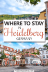Photos of colourful houses in Heidelberg Old Town with fountain in the middle and text overlay